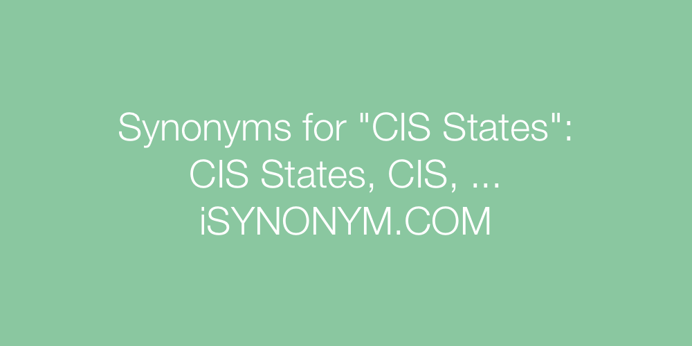 Synonyms CIS States