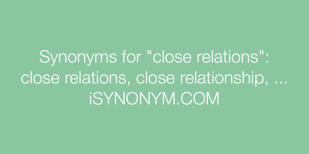 Synonyms close relations