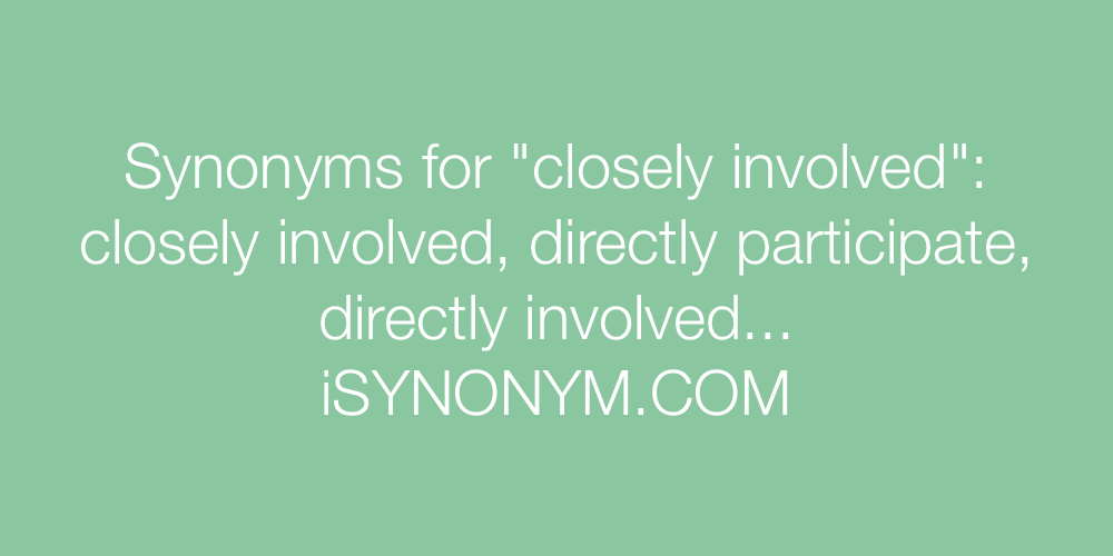 Synonyms closely involved
