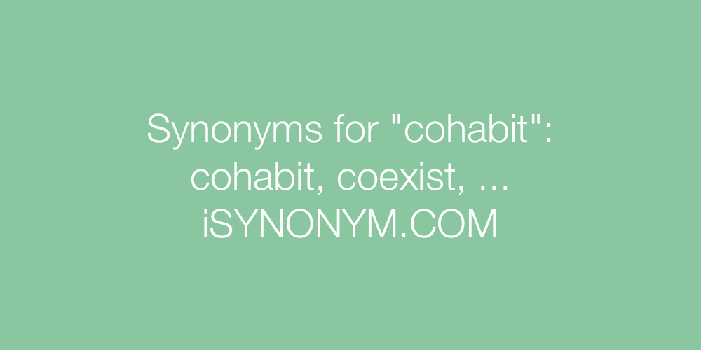 Synonyms cohabit