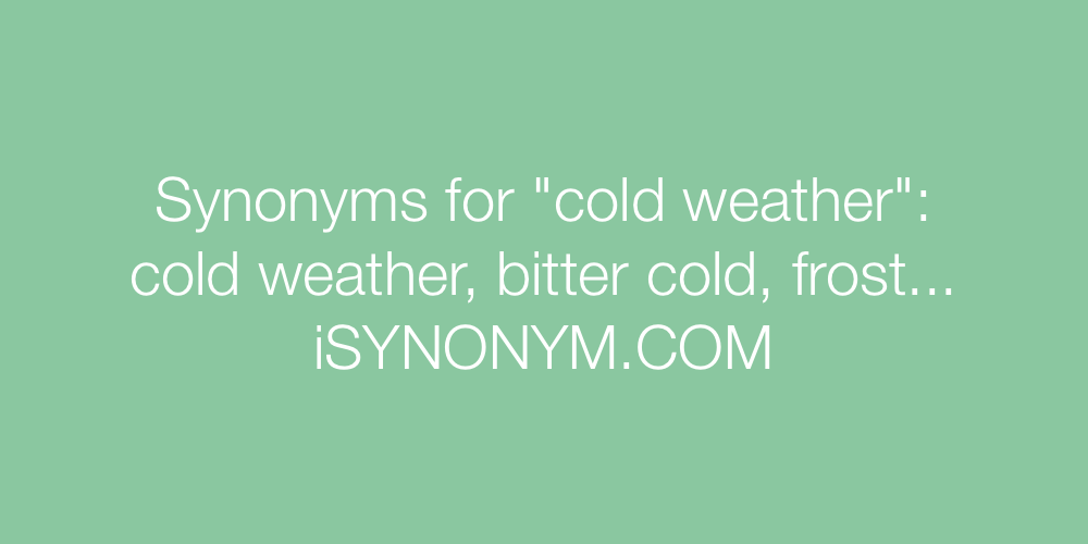 Synonyms cold weather