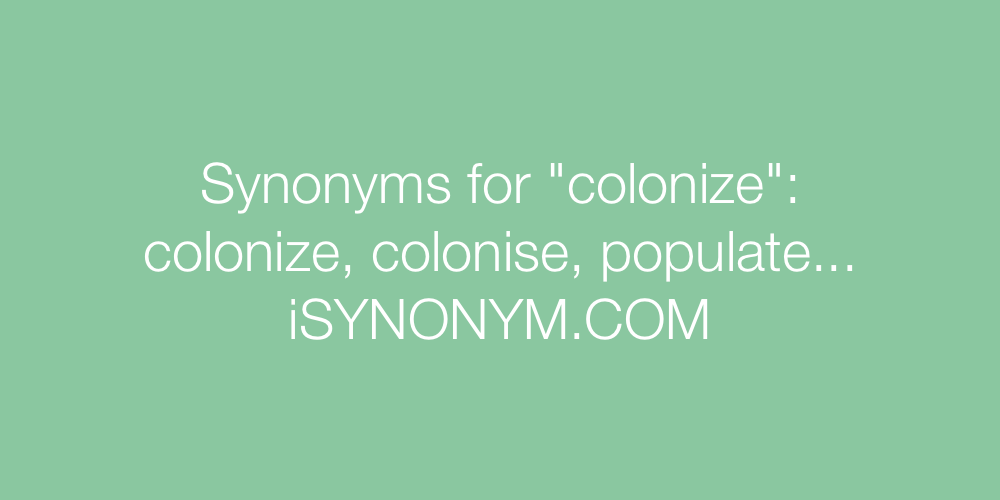 Synonyms colonize