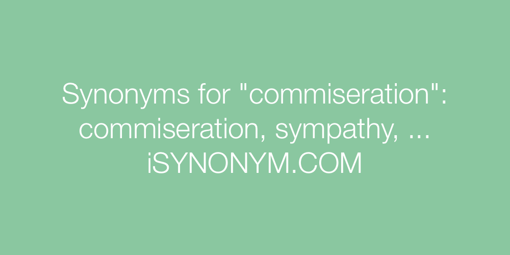 Synonyms commiseration