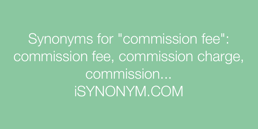 Synonyms commission fee