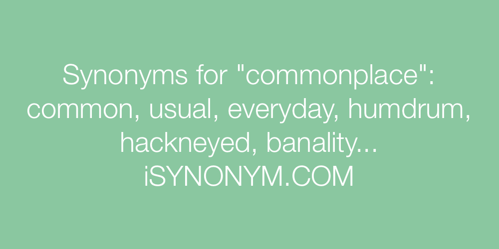 Synonyms commonplace