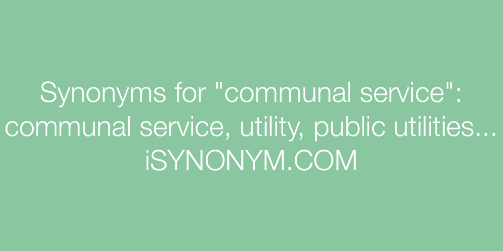 Synonyms communal service