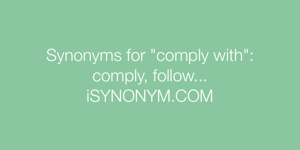 Synonyms comply with
