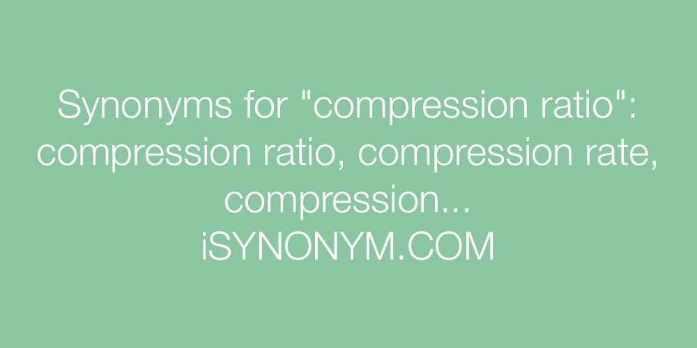 Synonyms compression ratio