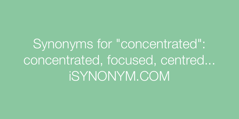 Synonyms concentrated