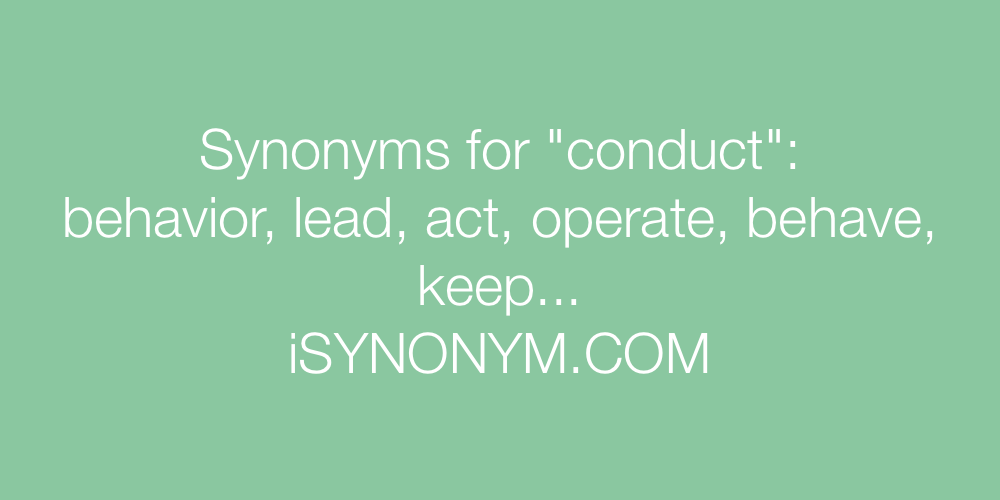 Synonyms For Conduct Conduct Synonyms Isynonym Com