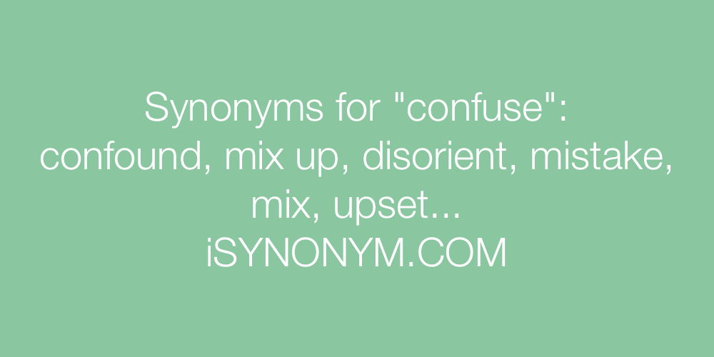 Synonyms confuse