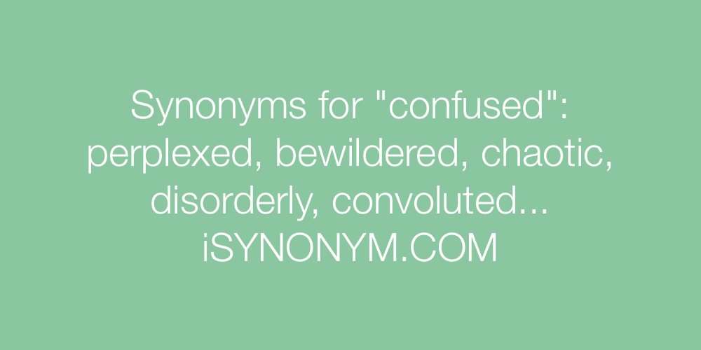 Synonyms confused
