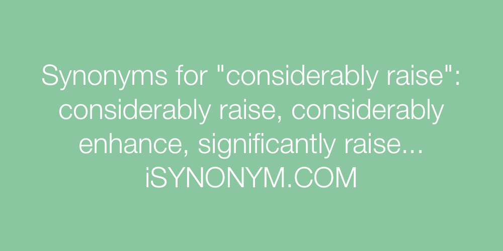 Synonyms considerably raise