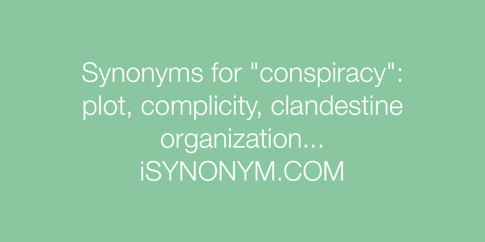 Synonyms conspiracy