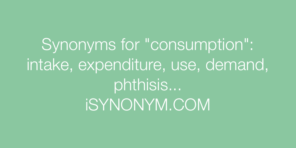 Synonyms consumption