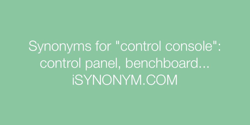 Synonyms control console