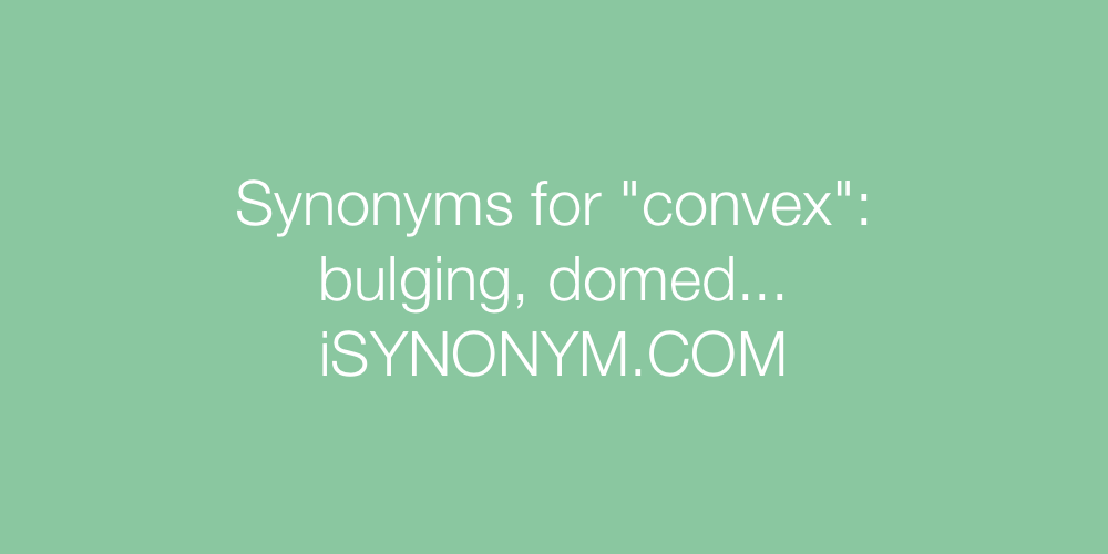 Synonyms convex