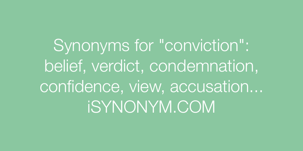 100 Words related to CONVICTION, CONVICTION Synonyms, CONVICTION