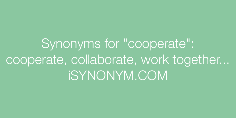 Synonyms cooperate