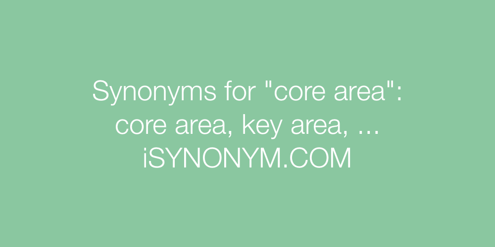 Synonyms core area