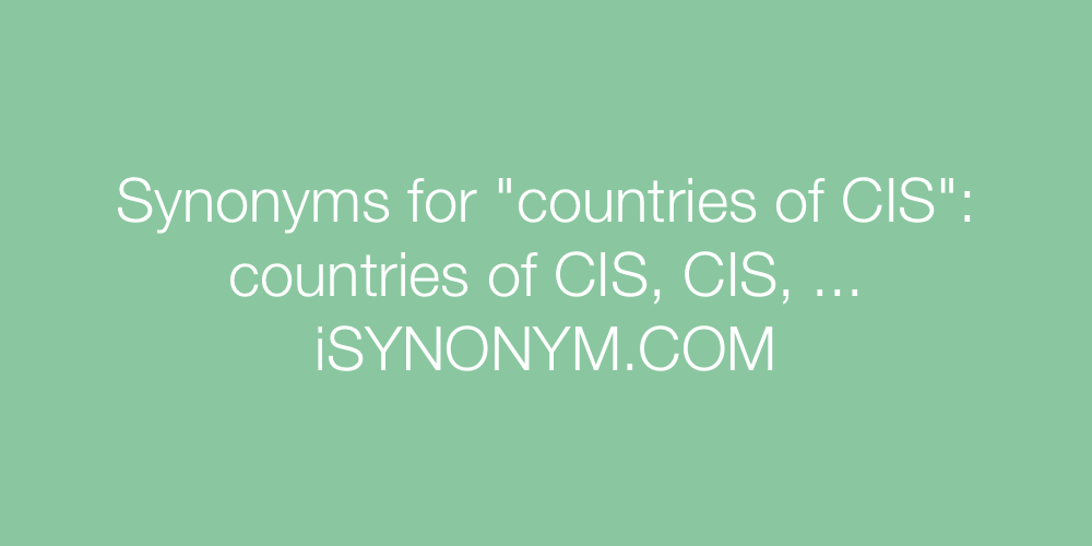 Synonyms countries of CIS