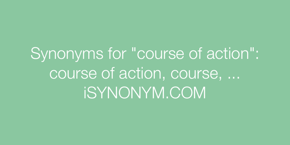 Synonyms course of action