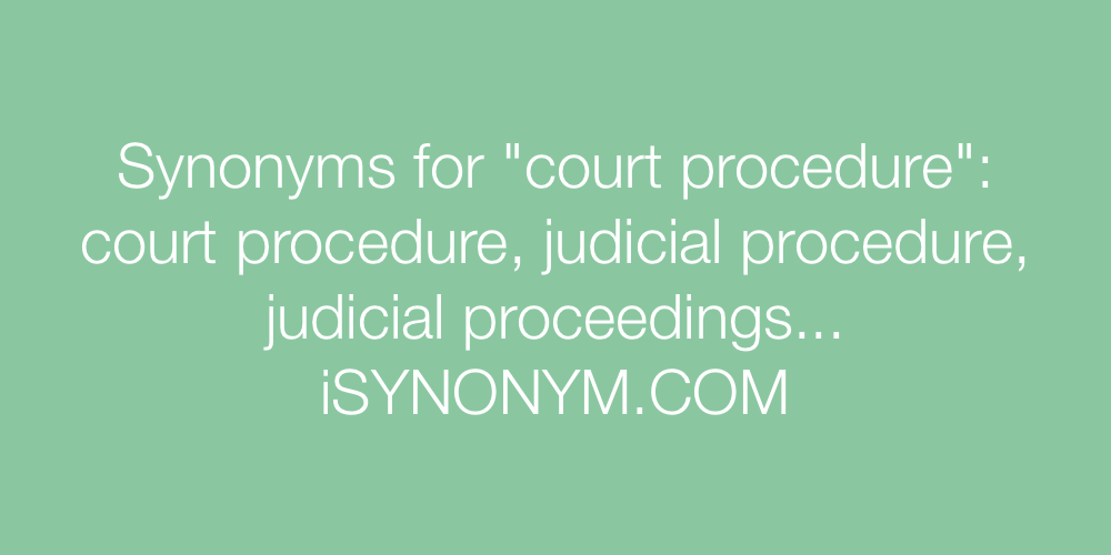 Synonyms court procedure
