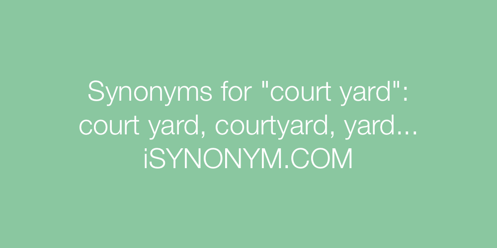 Synonyms court yard