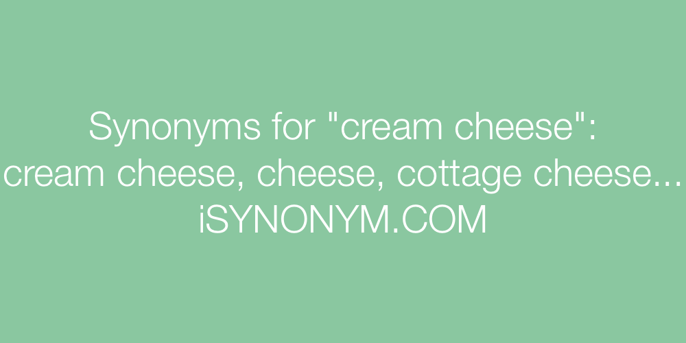 Synonyms cream cheese