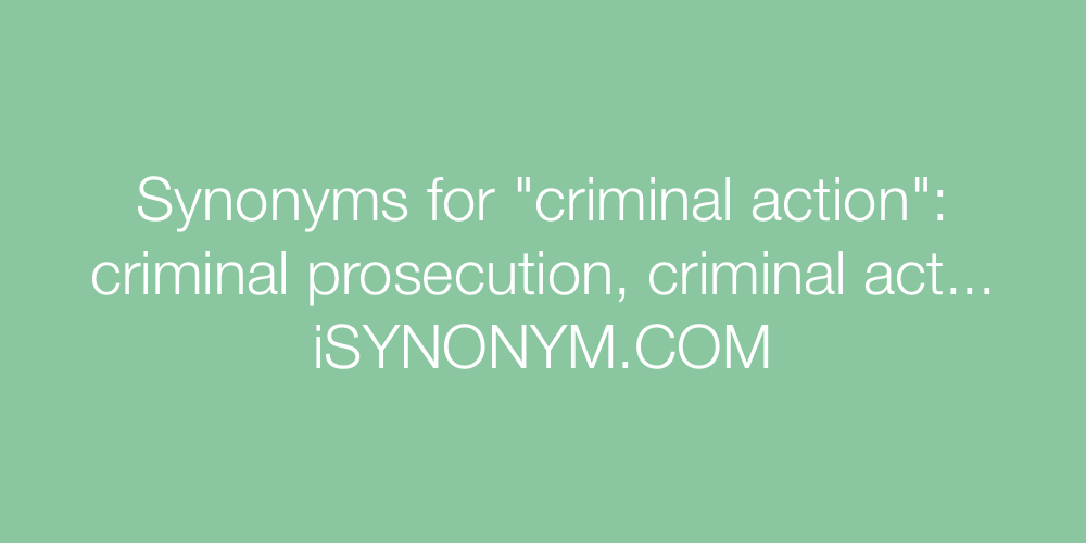 Synonyms criminal action