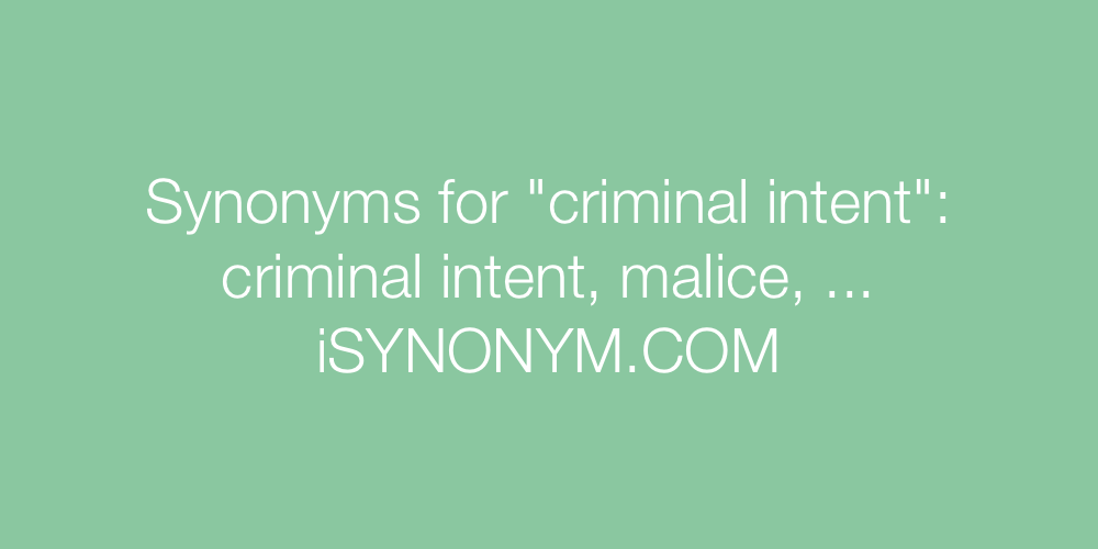 Synonyms criminal intent
