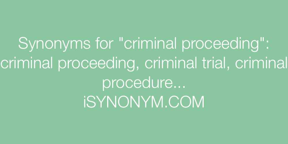 Synonyms criminal proceeding