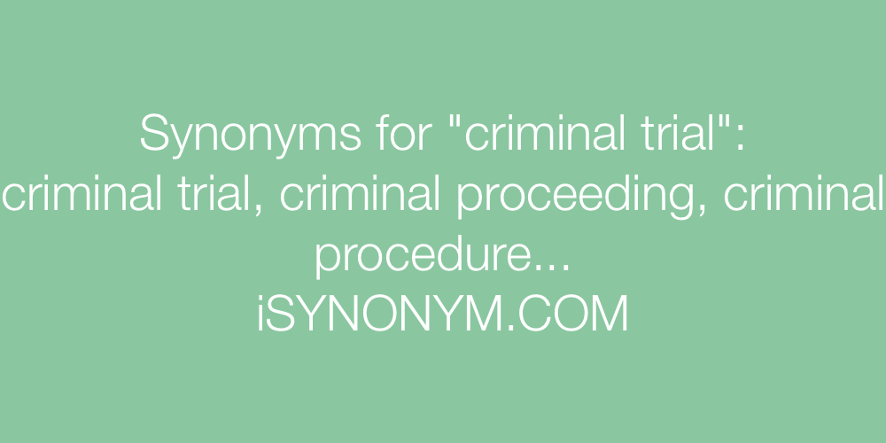 Synonyms criminal trial