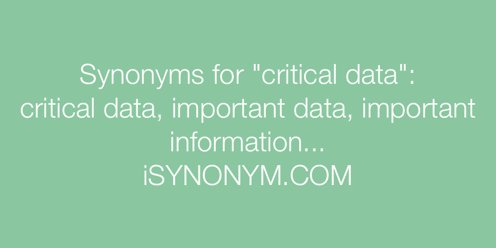 Synonyms critical data