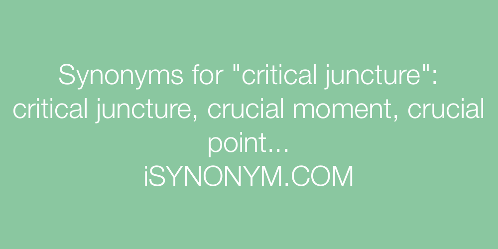 Synonyms critical juncture