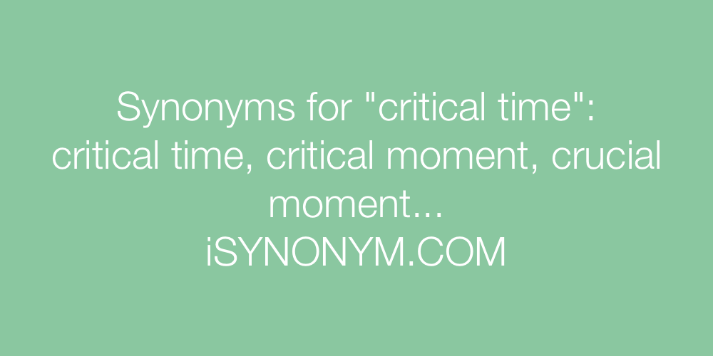 Synonyms critical time