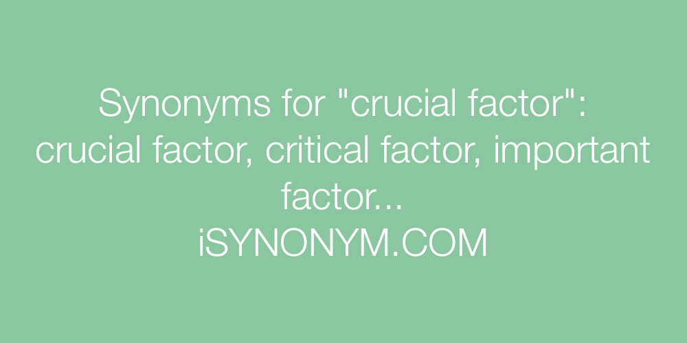 Synonyms crucial factor