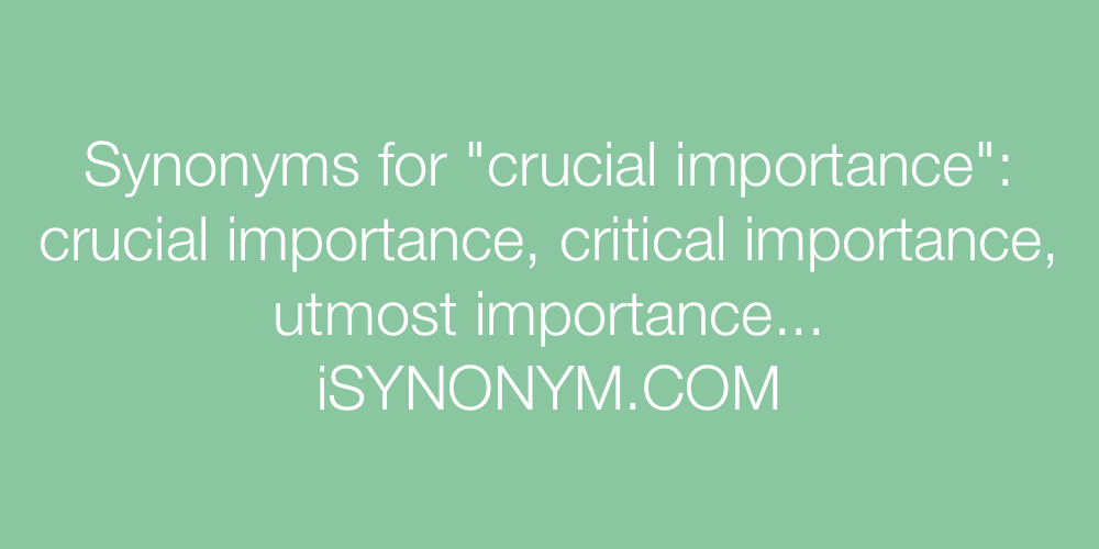 Synonyms crucial importance