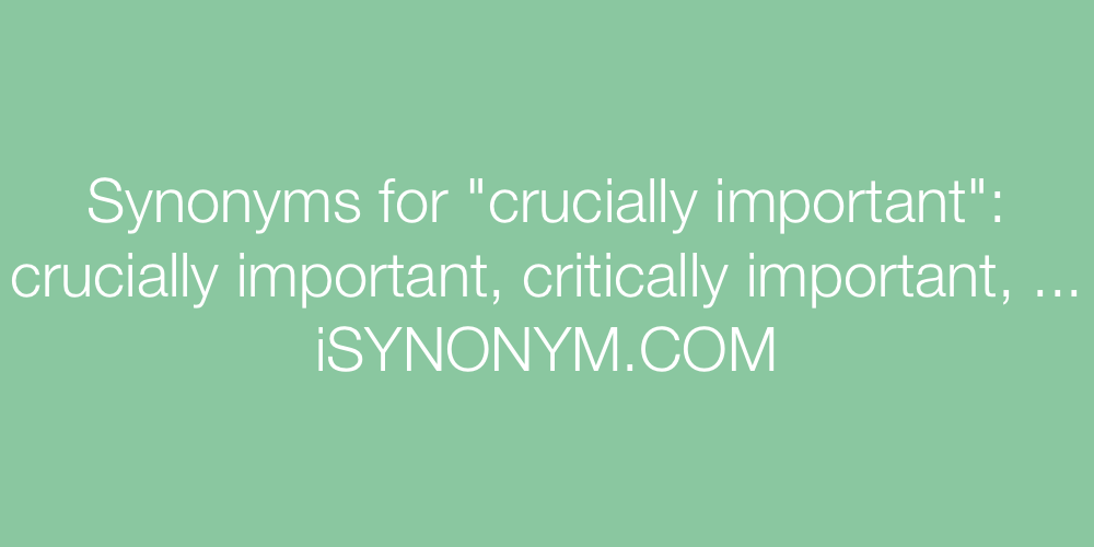 Synonyms crucially important