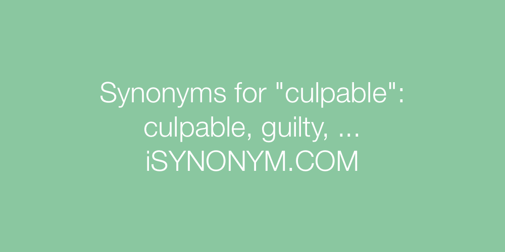 Synonyms culpable