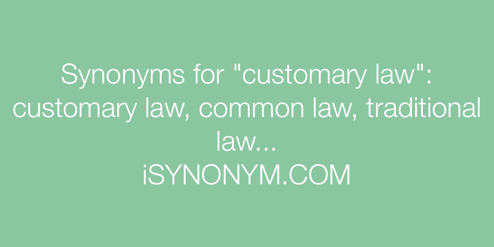 Synonyms customary law