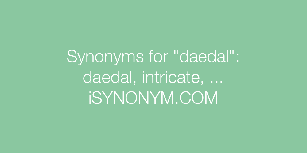 Synonyms daedal