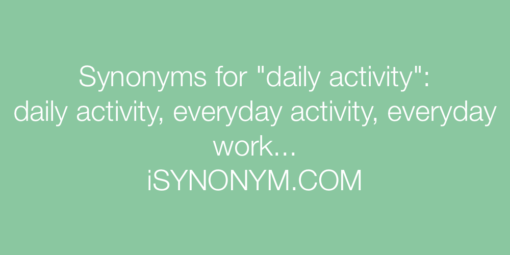 Synonyms daily activity
