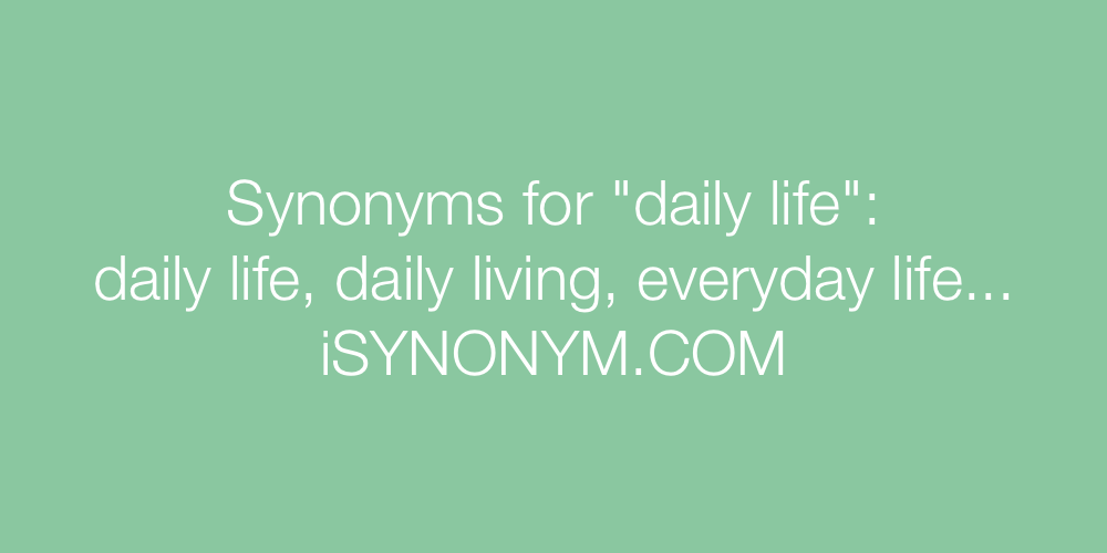 Synonyms daily life