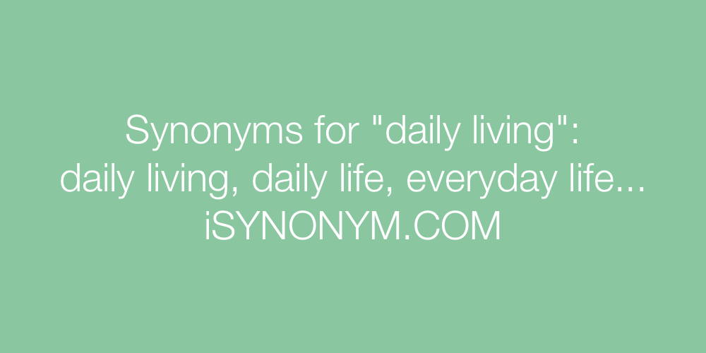 Synonyms daily living