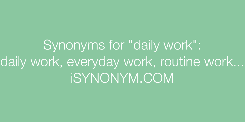 Synonyms daily work