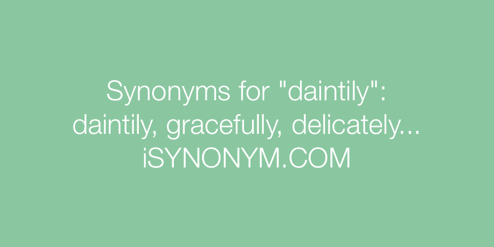Synonyms daintily