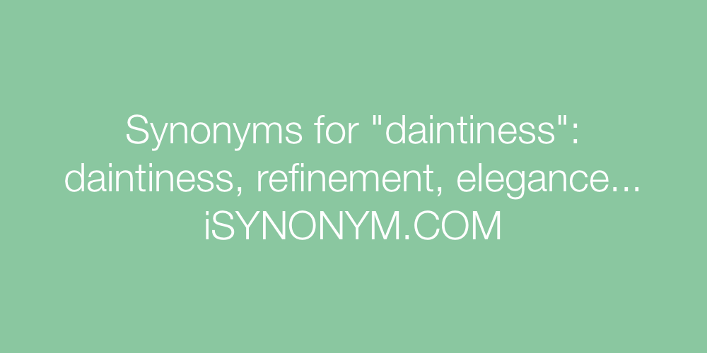 Synonyms daintiness