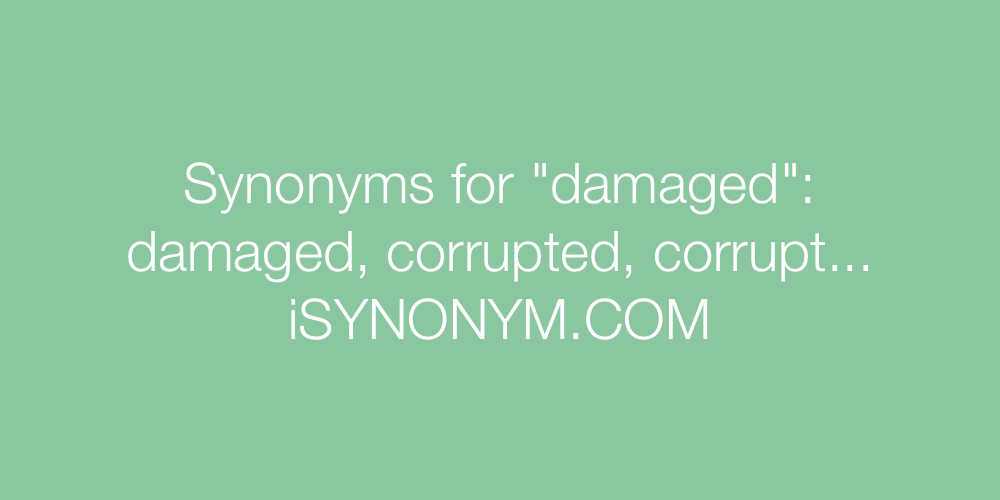 Synonyms damaged