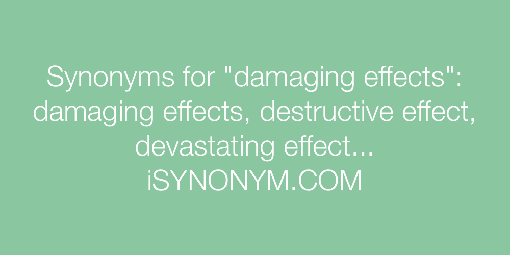 Synonyms damaging effects
